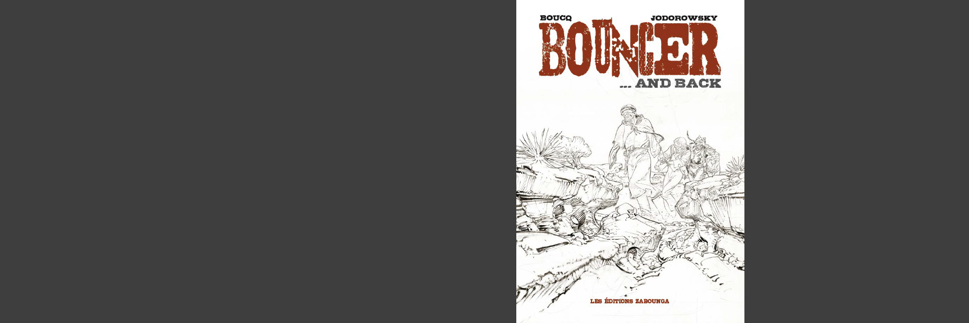 BOUCQ ET JODOROWSKY<br>BOUNCER …AND BACK